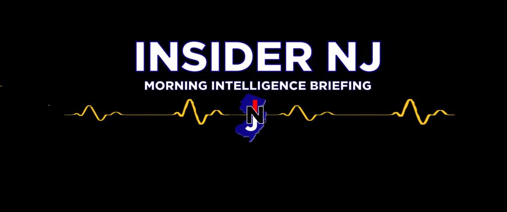 Insider NJ's Morning Intelligence Briefing